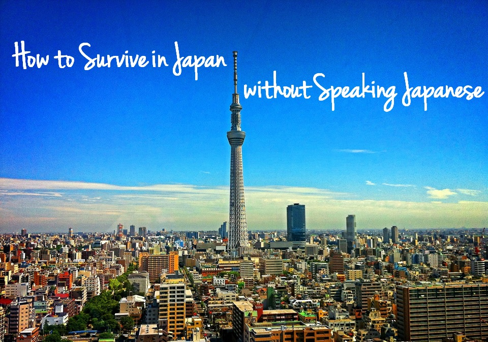 Japan Travel Guide: How to Survive in Japan without Speaking Japanese